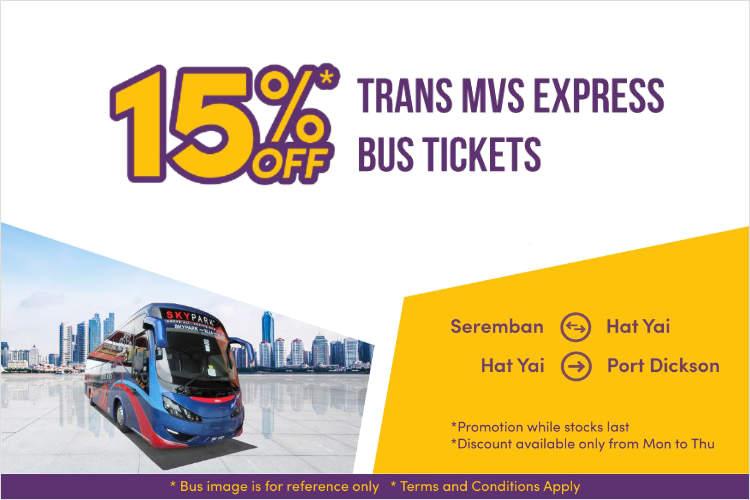 15% off Trans MVS Express: Seremban to Hat Yai & Hat Yai to Port Dickson