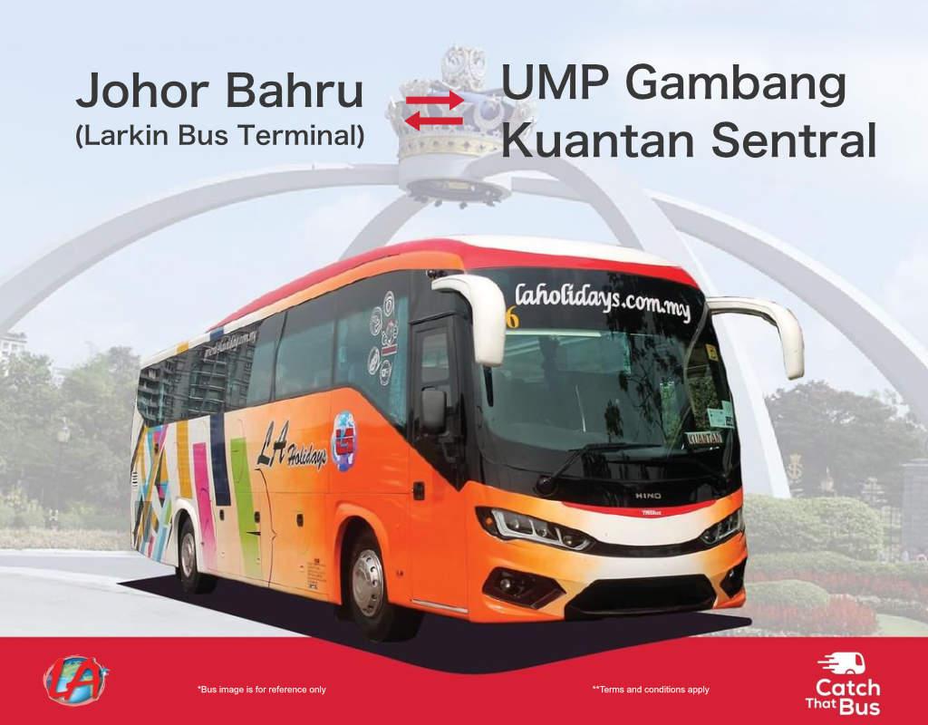 LA Holidays express bus from Johor Bahru to UMP Gambang and Kuantan