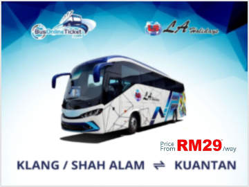Bus from Klang/Shah Alam to Kuantan by LA Holidays