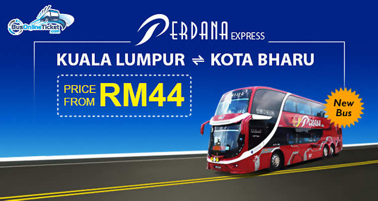 KL to Kota Bharu fr MYR44 by Perdana Express
